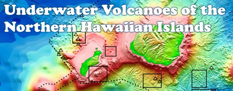 Underwater Volcanoes of the Northern Hawaiian Islands