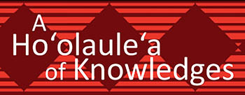Ho'olaulea of Knowledges banner graphic